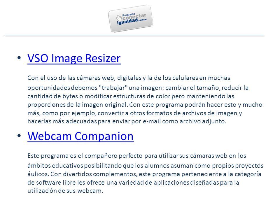 VSO Image Resizer Con el uso de las cámaras web, digitales y la de los celulares en muchas oportunidades debemos trabajar una imagen: cambiar el tamaño, reducir la cantidad de bytes o modificar estructuras de color pero manteniendo las proporciones de la imagen original.