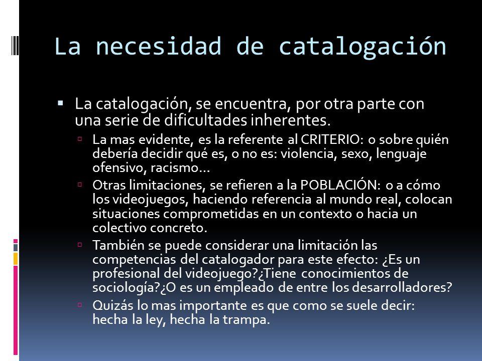 La necesidad de catalogación  La catalogación, se encuentra, por otra parte con una serie de dificultades inherentes.