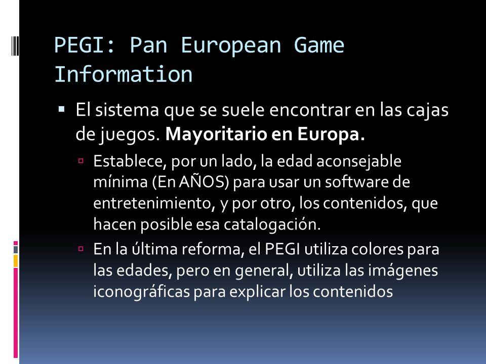 PEGI: Pan European Game Information  El sistema que se suele encontrar en las cajas de juegos.