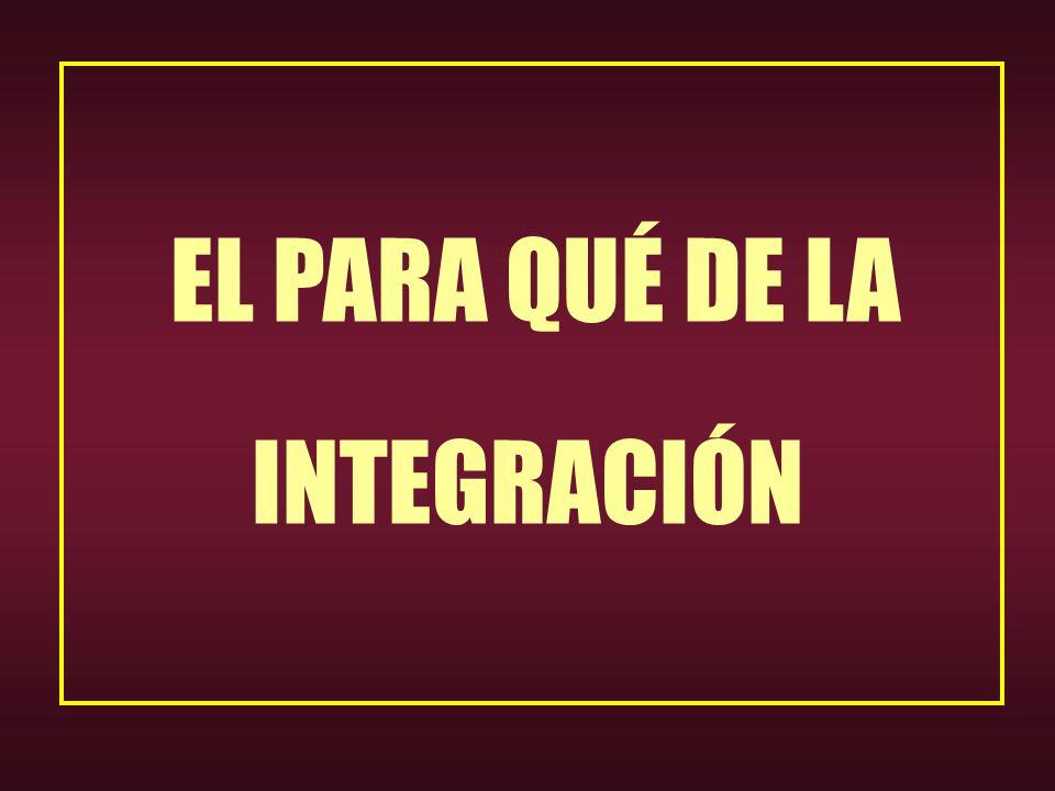 EL PARA QUÉ DE LA INTEGRACIÓN