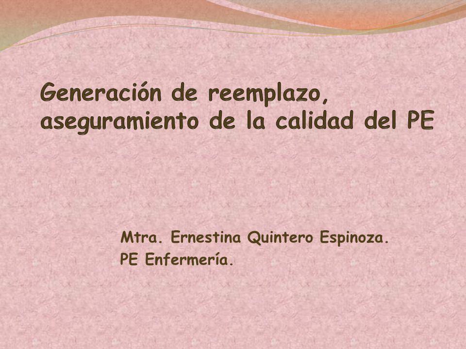 Mtra. Ernestina Quintero Espinoza. PE Enfermería.