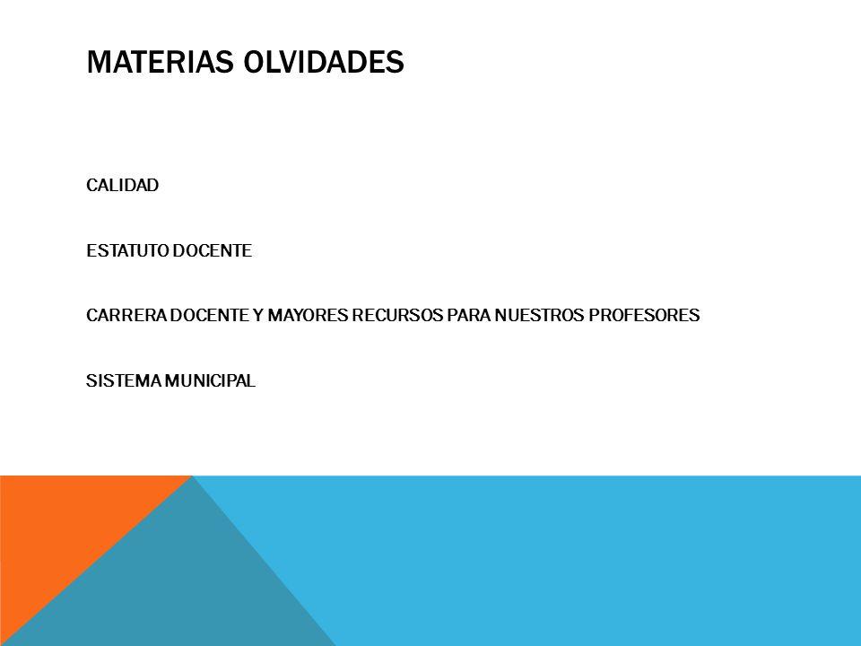 MATERIAS OLVIDADES CALIDAD ESTATUTO DOCENTE CARRERA DOCENTE Y MAYORES RECURSOS PARA NUESTROS PROFESORES SISTEMA MUNICIPAL