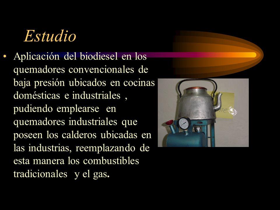 Estudio Aplicación del biodiesel en los quemadores convencionales de baja presión ubicados en cocinas domésticas e industriales, pudiendo emplearse en quemadores industriales que poseen los calderos ubicadas en las industrias, reemplazando de esta manera los combustibles tradicionales y el gas.