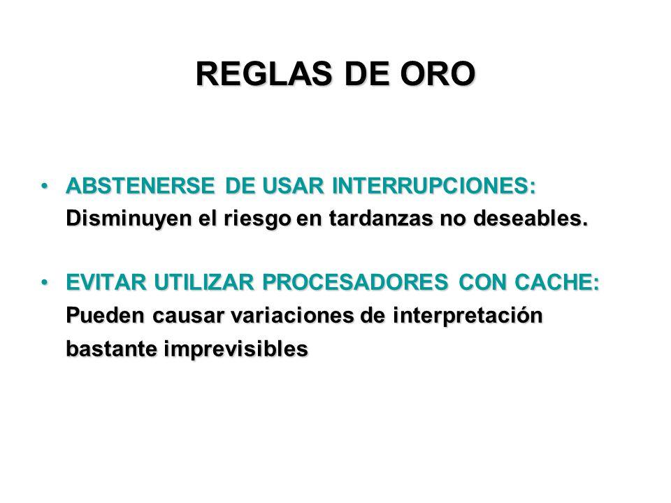 REGLAS DE ORO ABSTENERSE DE USAR INTERRUPCIONES:ABSTENERSE DE USAR INTERRUPCIONES: Disminuyen el riesgo en tardanzas no deseables.