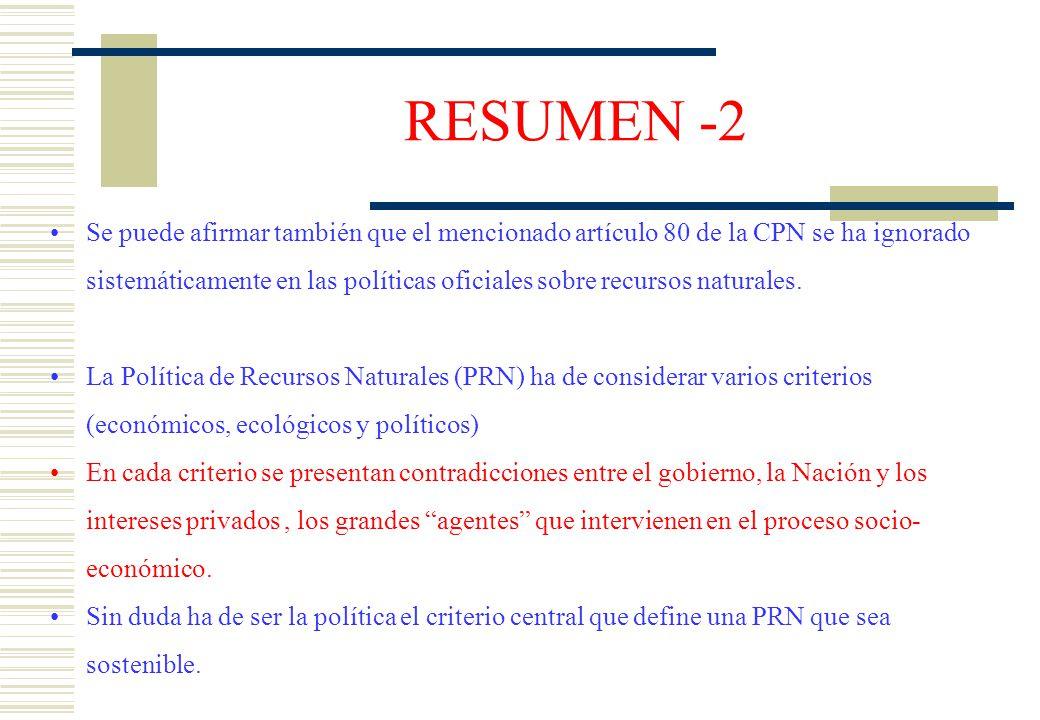 RESUMEN -2 Se puede afirmar también que el mencionado artículo 80 de la CPN se ha ignorado sistemáticamente en las políticas oficiales sobre recursos naturales.