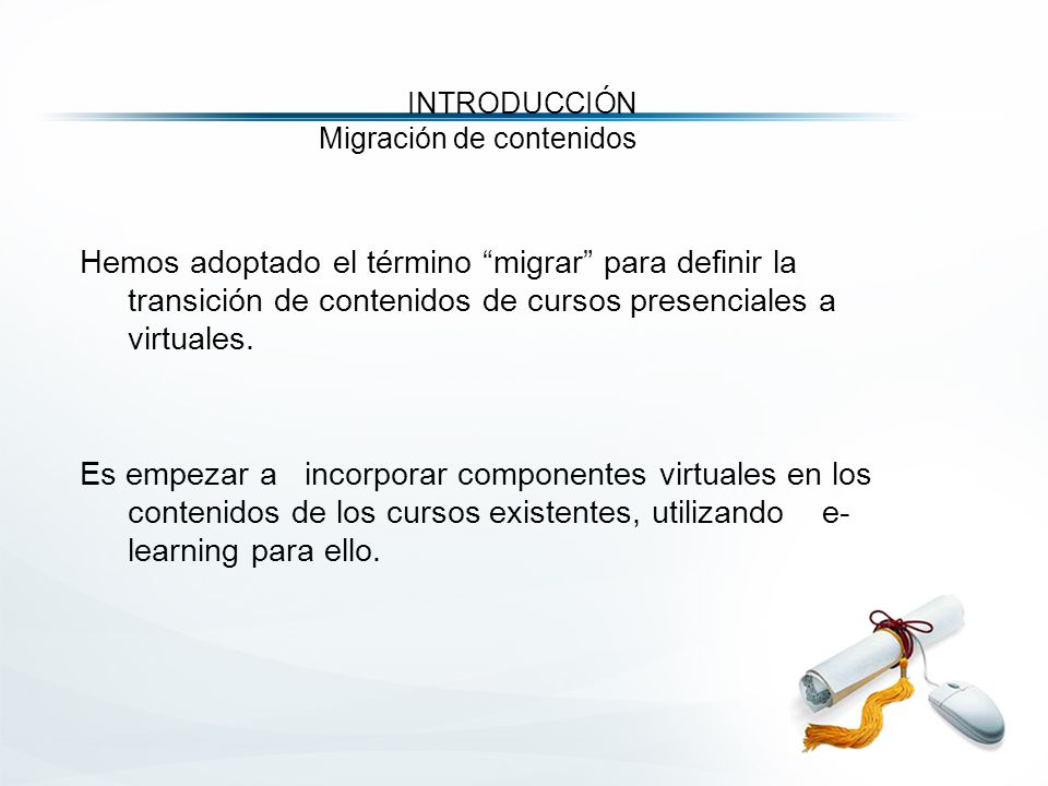 Hemos adoptado el término migrar para definir la transición de contenidos de cursos presenciales a virtuales.