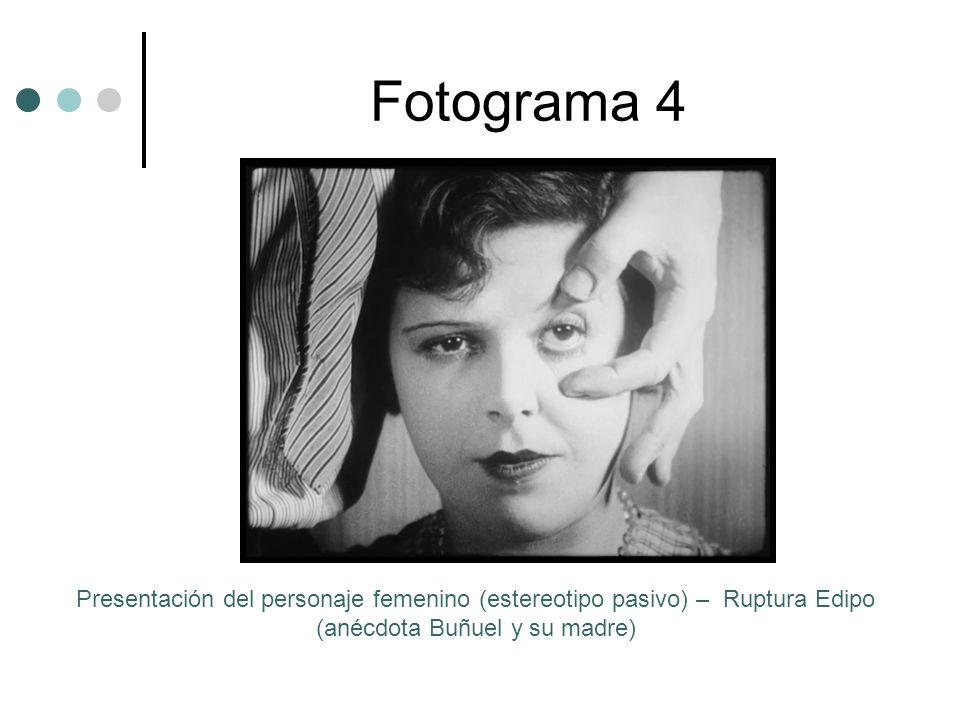 Fotograma 4 Presentación del personaje femenino (estereotipo pasivo) – Ruptura Edipo (anécdota Buñuel y su madre)