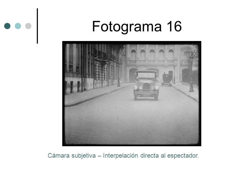 Fotograma 16 Cámara subjetiva – Interpelación directa al espectador.