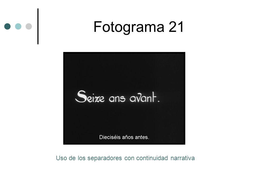 Fotograma 21 Uso de los separadores con continuidad narrativa