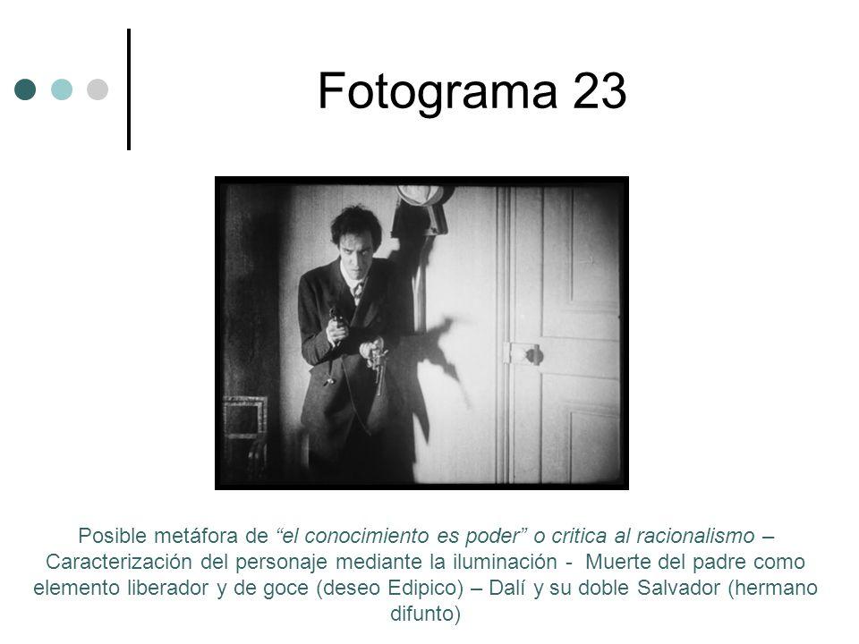Fotograma 23 Posible metáfora de el conocimiento es poder o critica al racionalismo – Caracterización del personaje mediante la iluminación - Muerte del padre como elemento liberador y de goce (deseo Edipico) – Dalí y su doble Salvador (hermano difunto)