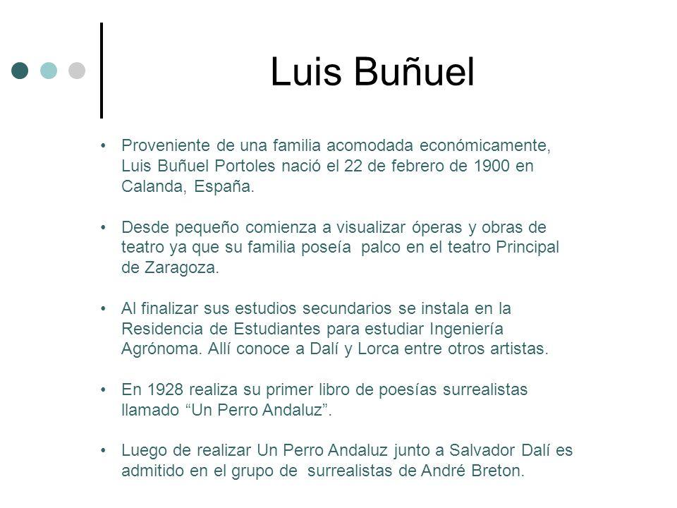 Proveniente de una familia acomodada económicamente, Luis Buñuel Portoles nació el 22 de febrero de 1900 en Calanda, España.