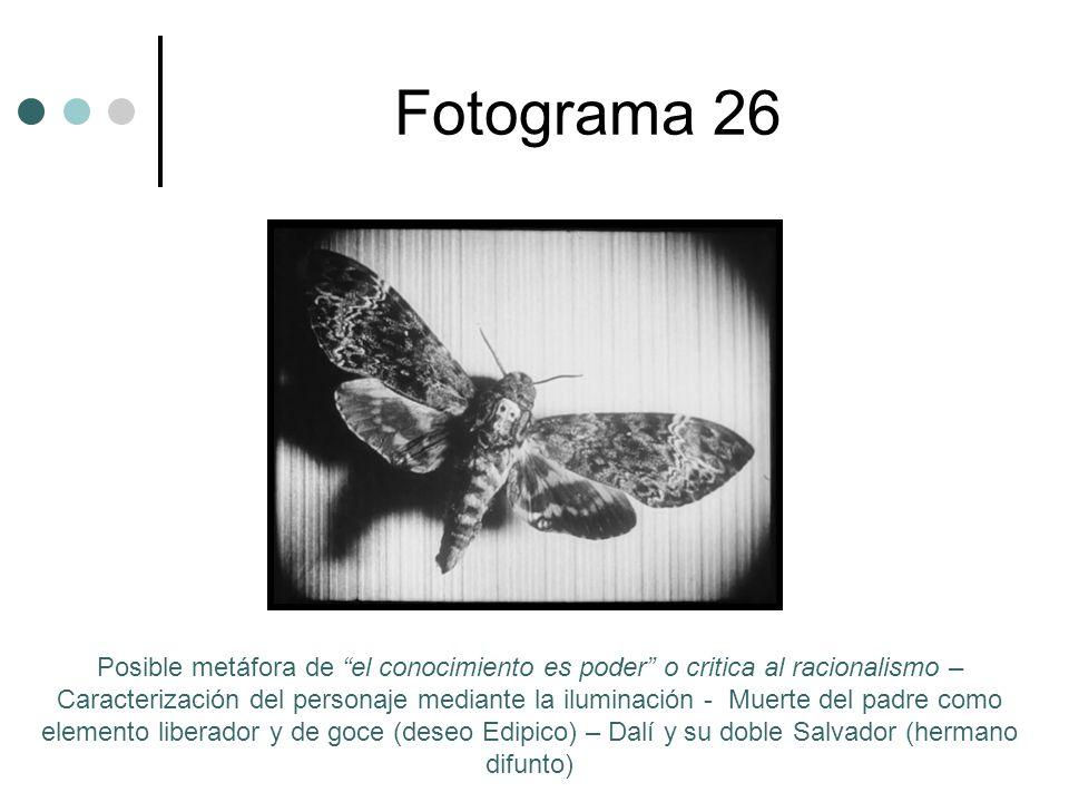 Fotograma 26 Posible metáfora de el conocimiento es poder o critica al racionalismo – Caracterización del personaje mediante la iluminación - Muerte del padre como elemento liberador y de goce (deseo Edipico) – Dalí y su doble Salvador (hermano difunto)