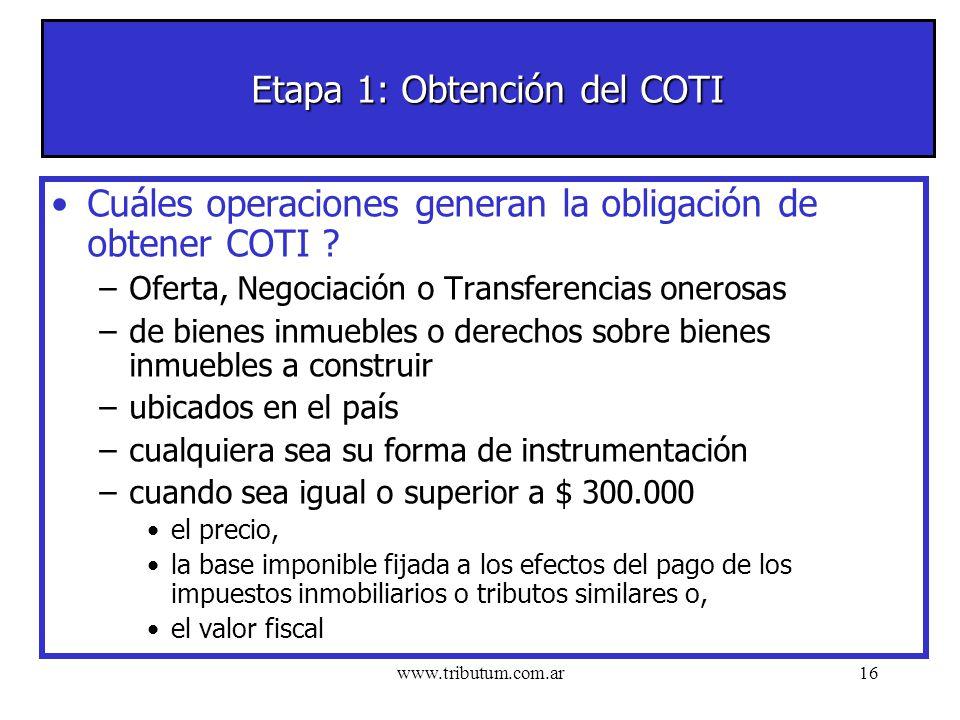www.tributum.com.ar16 Etapa 1: Obtención del COTI Cuáles operaciones generan la obligación de obtener COTI .
