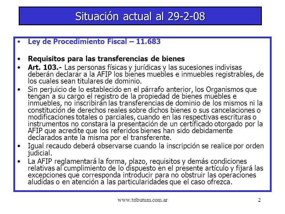 www.tributum.com.ar2 Situación actual al 29-2-08 Ley de Procedimiento Fiscal – 11.683 Requisitos para las transferencias de bienes Art.