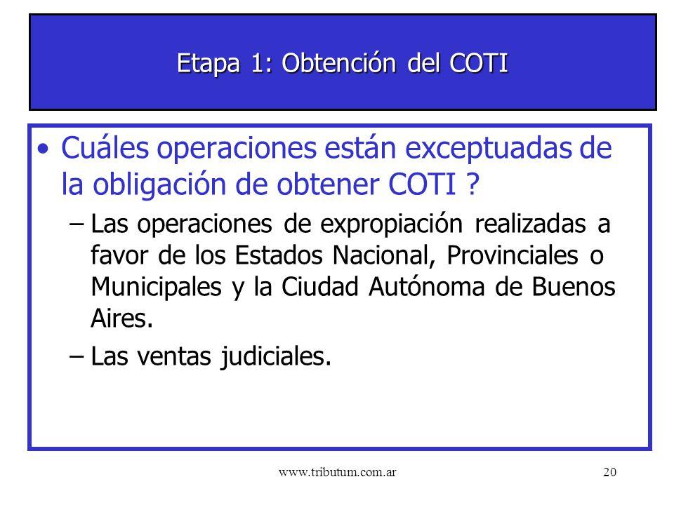 www.tributum.com.ar20 Etapa 1: Obtención del COTI Cuáles operaciones están exceptuadas de la obligación de obtener COTI .