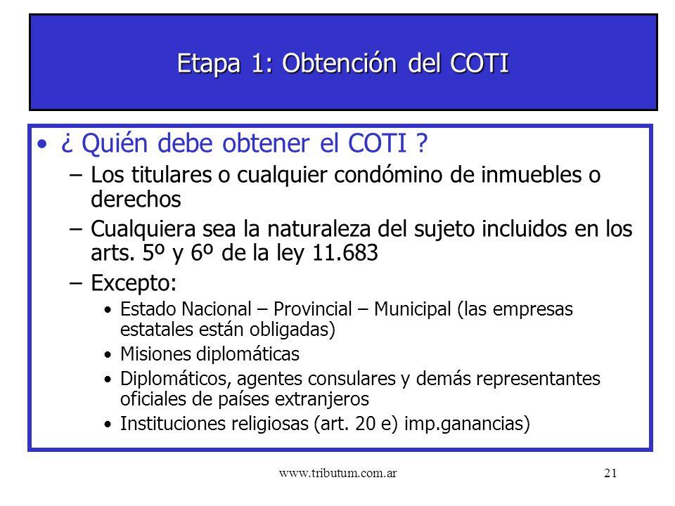 www.tributum.com.ar21 Etapa 1: Obtención del COTI ¿ Quién debe obtener el COTI .