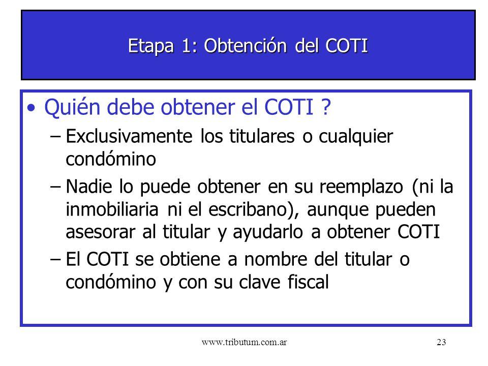 www.tributum.com.ar23 Etapa 1: Obtención del COTI Quién debe obtener el COTI .