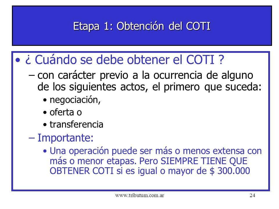 www.tributum.com.ar24 Etapa 1: Obtención del COTI ¿ Cuándo se debe obtener el COTI .