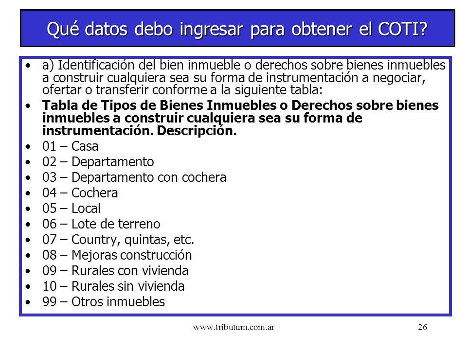 www.tributum.com.ar26 Qué datos debo ingresar para obtener el COTI.