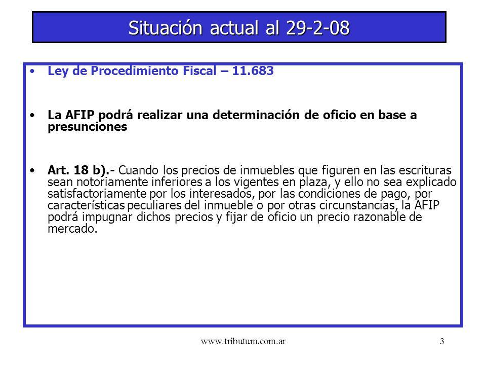 www.tributum.com.ar3 Situación actual al 29-2-08 Ley de Procedimiento Fiscal – 11.683 La AFIP podrá realizar una determinación de oficio en base a presunciones Art.