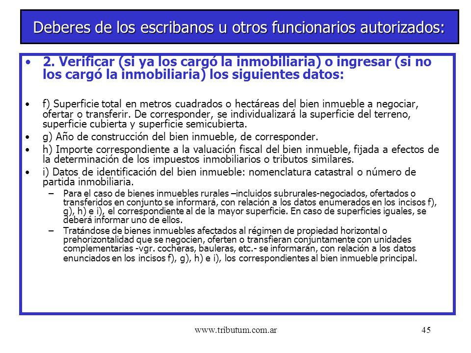 www.tributum.com.ar45 Deberes de los escribanos u otros funcionarios autorizados: 2.
