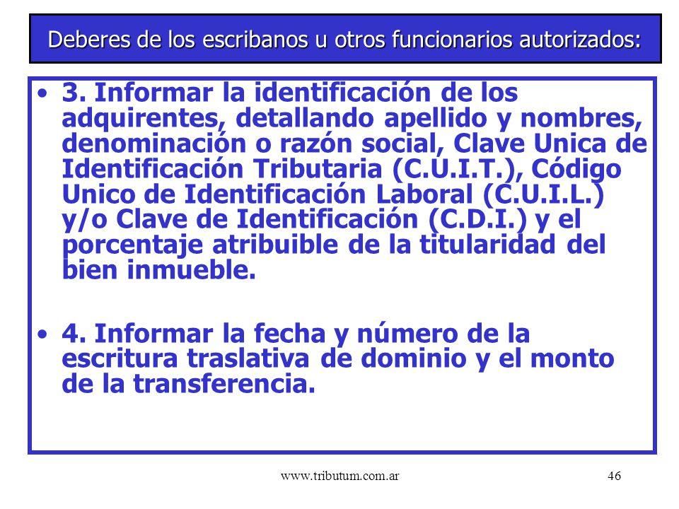 www.tributum.com.ar46 Deberes de los escribanos u otros funcionarios autorizados: 3.