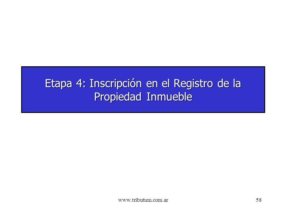 www.tributum.com.ar58 Etapa 4: Inscripción en el Registro de la Propiedad Inmueble