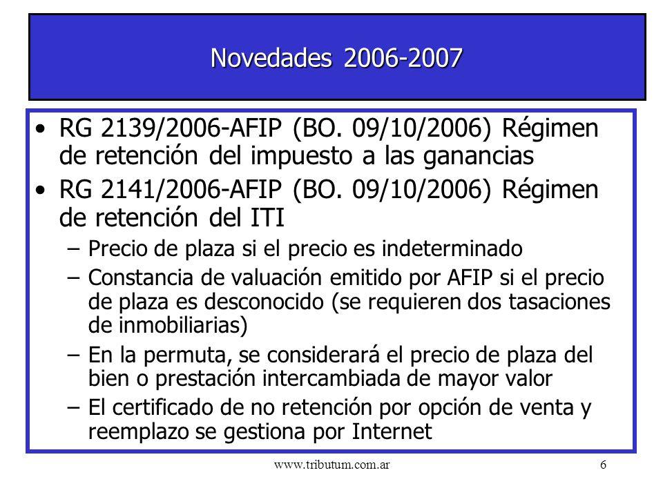 www.tributum.com.ar6 Novedades 2006-2007 RG 2139/2006-AFIP (BO.