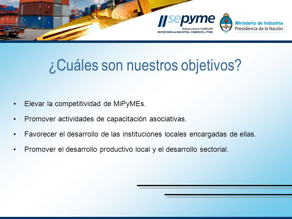 Elevar la competitividad de MiPyMEs. Promover actividades de capacitación asociativas.