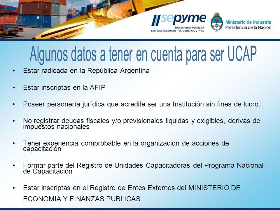Estar radicada en la República Argentina Estar inscriptas en la AFIP Poseer personería jurídica que acredite ser una Institución sin fines de lucro.