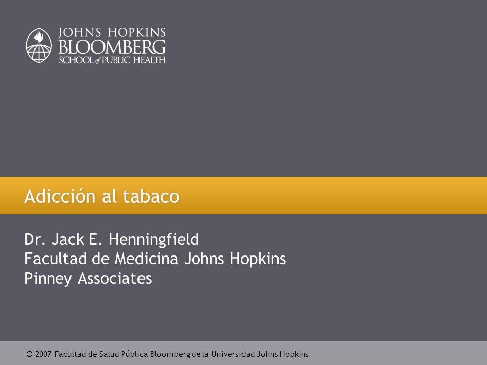  2007 Facultad de Salud Pública Bloomberg de la Universidad Johns Hopkins Adicción al tabaco Dr.