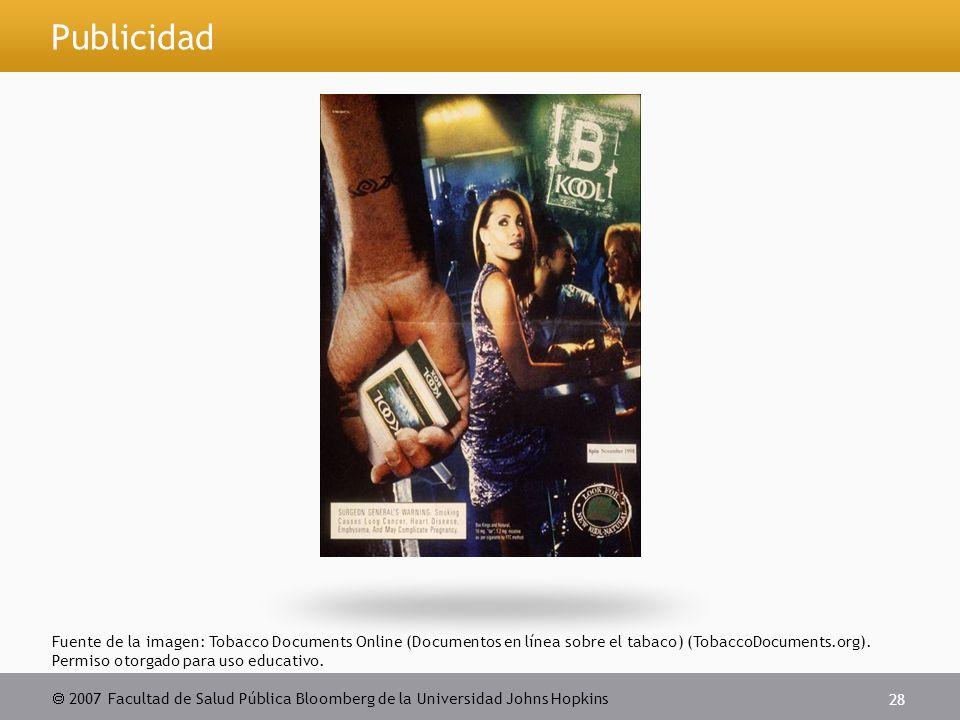  2007 Facultad de Salud Pública Bloomberg de la Universidad Johns Hopkins 28 Publicidad Fuente de la imagen: Tobacco Documents Online (Documentos en línea sobre el tabaco) (TobaccoDocuments.org).