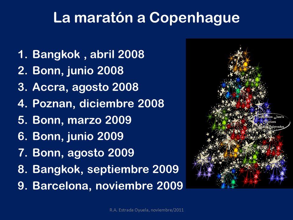 La maratón a Copenhague 1.Bangkok, abril 2008 2.Bonn, junio 2008 3.Accra, agosto 2008 4.Poznan, diciembre 2008 5.Bonn, marzo 2009 6.Bonn, junio 2009 7.Bonn, agosto 2009 8.Bangkok, septiembre 2009 9.Barcelona, noviembre 2009 R.A.