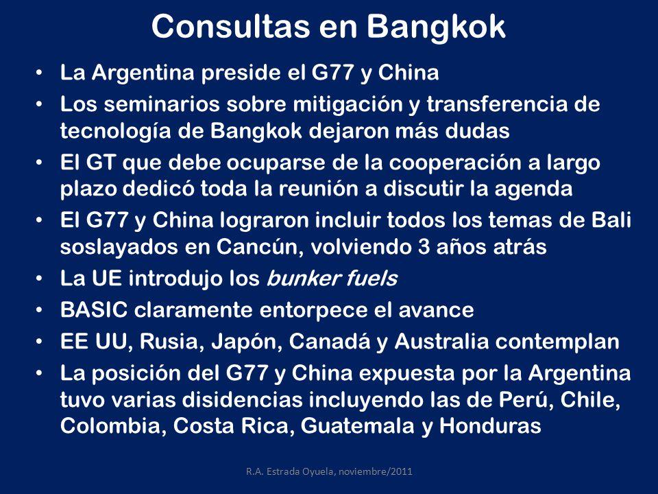 Consultas en Bangkok La Argentina preside el G77 y China Los seminarios sobre mitigación y transferencia de tecnología de Bangkok dejaron más dudas El GT que debe ocuparse de la cooperación a largo plazo dedicó toda la reunión a discutir la agenda El G77 y China lograron incluir todos los temas de Bali soslayados en Cancún, volviendo 3 años atrás La UE introdujo los bunker fuels BASIC claramente entorpece el avance EE UU, Rusia, Japón, Canadá y Australia contemplan La posición del G77 y China expuesta por la Argentina tuvo varias disidencias incluyendo las de Perú, Chile, Colombia, Costa Rica, Guatemala y Honduras R.A.