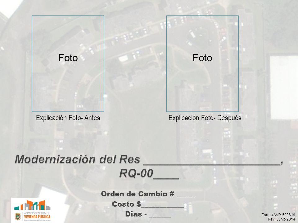 Orden de Cambio # _____ Costo $____________ Dias - ______ Explicación Foto- AntesExplicación Foto- Después Foto Forma AVP-500619 Rev.