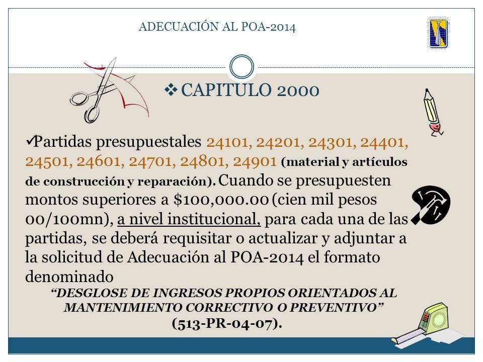  CAPITULO 2000 Partidas presupuestales 24101, 24201, 24301, 24401, 24501, 24601, 24701, 24801, 24901 (material y artículos de construcción y reparación).
