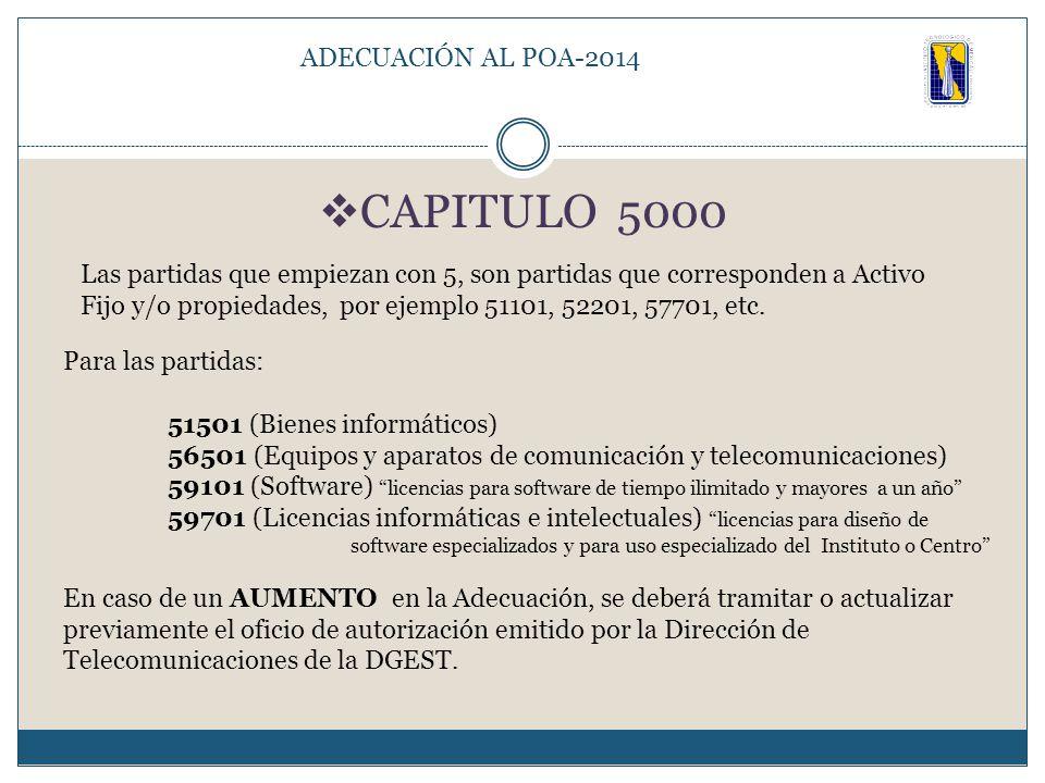  CAPITULO 5000 Las partidas que empiezan con 5, son partidas que corresponden a Activo Fijo y/o propiedades, por ejemplo 51101, 52201, 57701, etc.