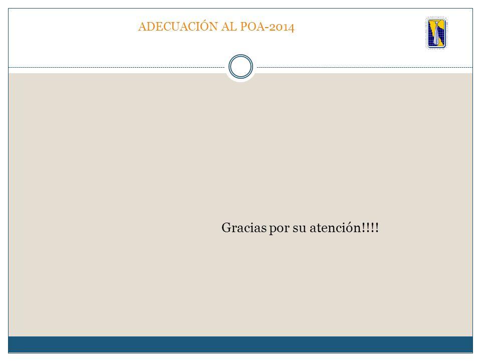 ADECUACIÓN AL POA-2014 Gracias por su atención!!!!