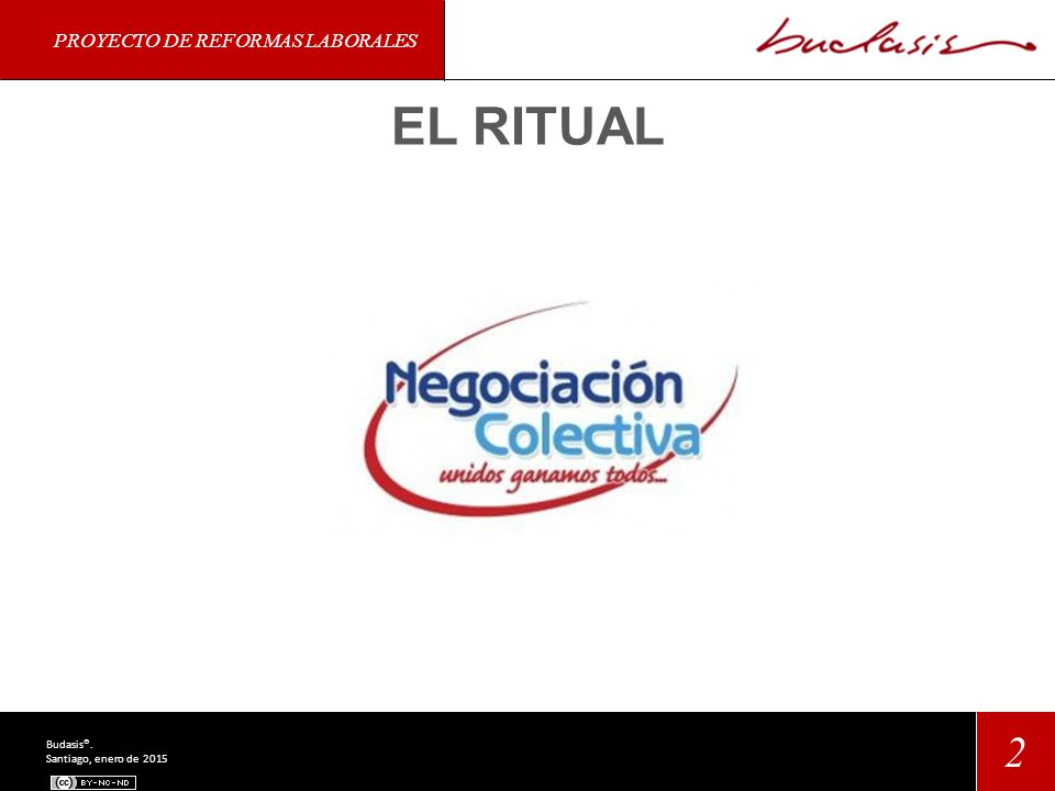 EL RITUAL PROYECTO DE REFORMAS LABORALES 2 Budasis®. Santiago, enero de 2015