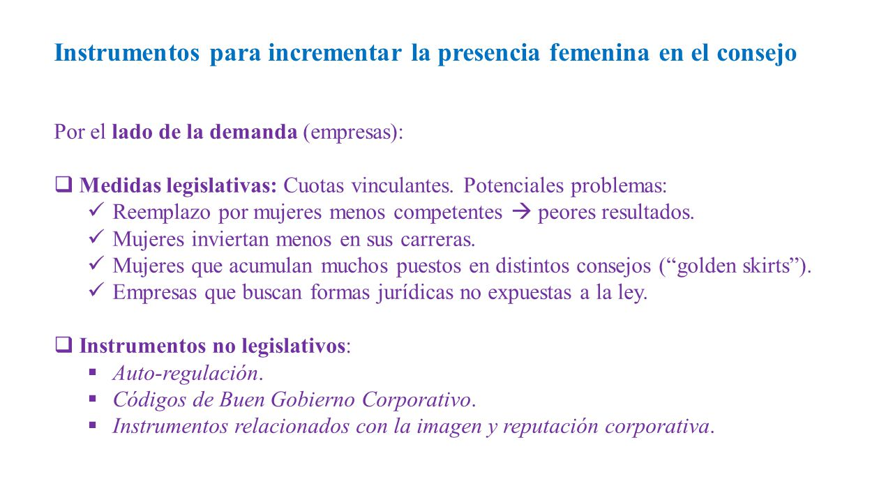 Por el lado de la demanda (empresas):  Medidas legislativas: Cuotas vinculantes.