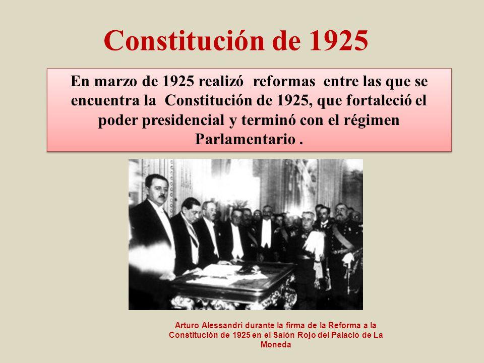 En marzo de 1925 realizó reformas entre las que se encuentra la Constitución de 1925, que fortaleció el poder presidencial y terminó con el régimen Parlamentario.