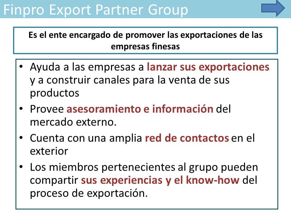 Finpro Export Partner Group Ayuda a las empresas a lanzar sus exportaciones y a construir canales para la venta de sus productos Provee asesoramiento e información del mercado externo.
