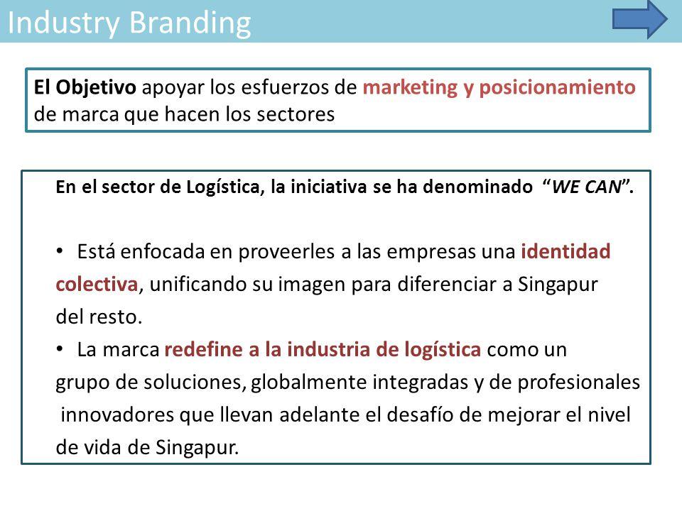 Industry Branding En el sector de Logística, la iniciativa se ha denominado WE CAN .