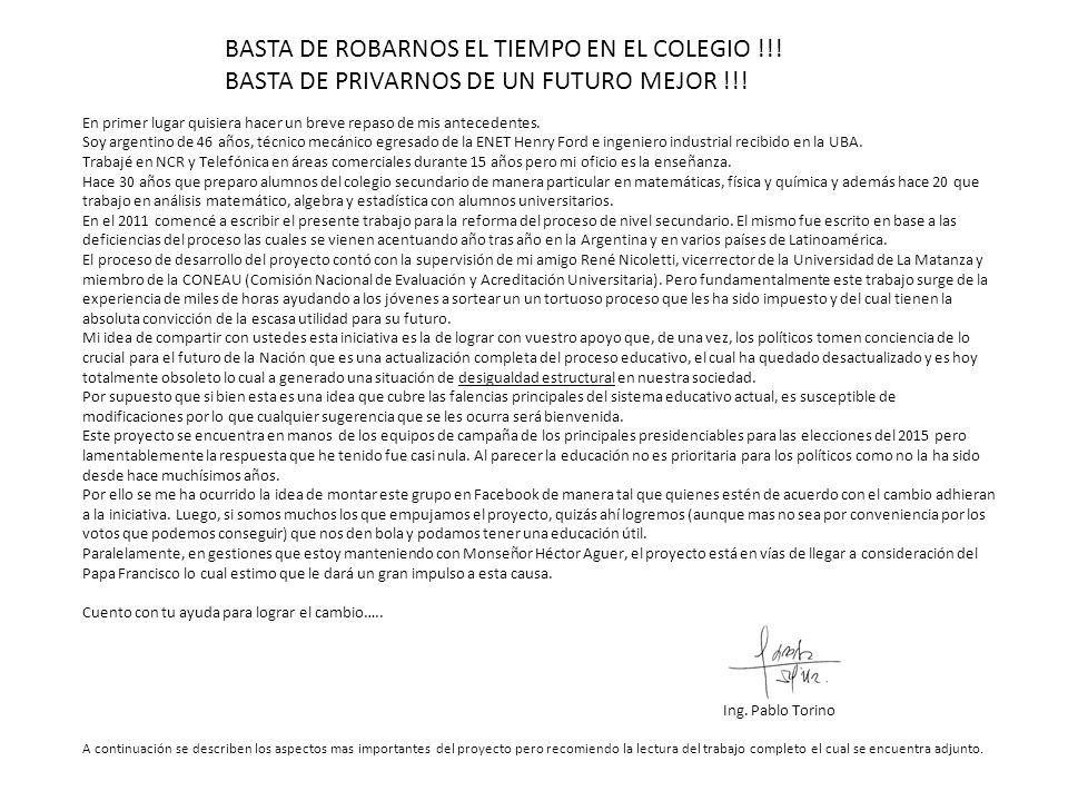 BASTA DE ROBARNOS EL TIEMPO EN EL COLEGIO !!. BASTA DE PRIVARNOS DE UN FUTURO MEJOR !!.