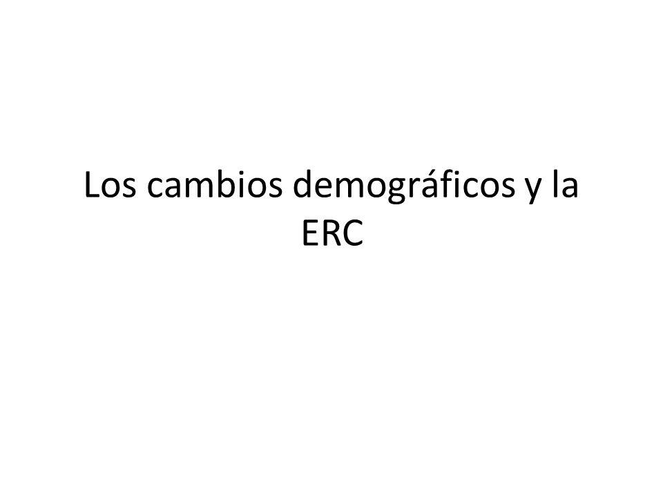 Los cambios demográficos y la ERC
