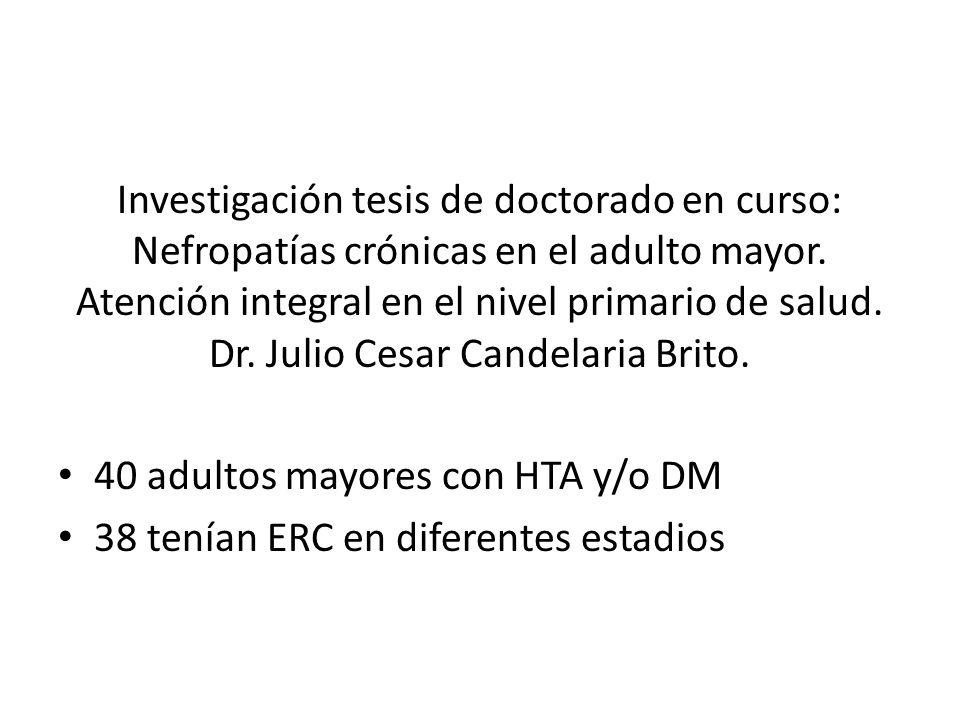 Investigación tesis de doctorado en curso: Nefropatías crónicas en el adulto mayor.