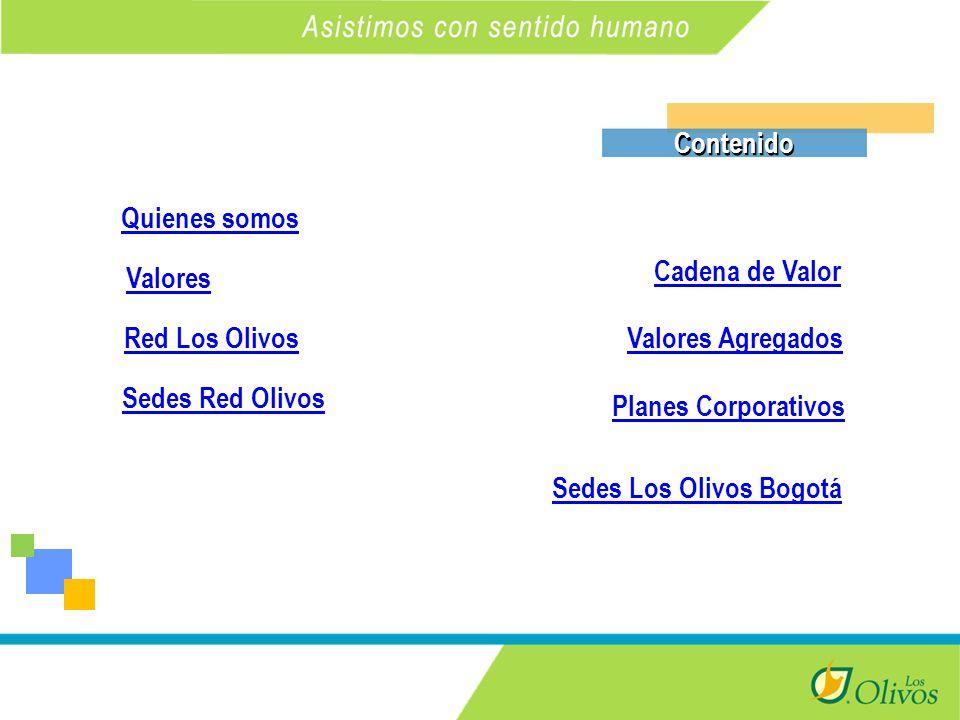 K Contenido Quienes somos Valores Planes Corporativos Red Los Olivos Cadena de Valor Sedes Red Olivos Sedes Los Olivos Bogotá Valores Agregados