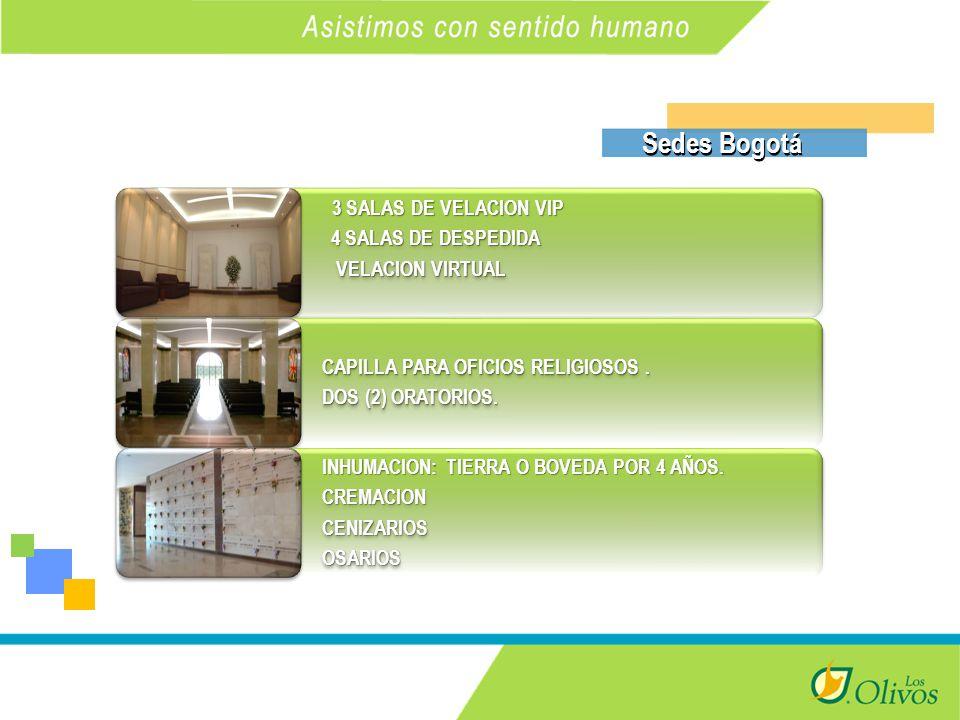 K Sedes Bogotá 3 3 SALAS DE VELACION VIP 4 4 SALAS DE DESPEDIDA 4 4 SALAS DE DESPEDIDA VELACION VIRTUAL VELACION VIRTUAL CAPILLA PARA OFICIOS RELIGIOSOS.