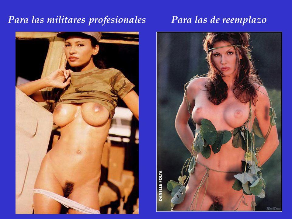 Para las militares profesionalesPara las de reemplazo