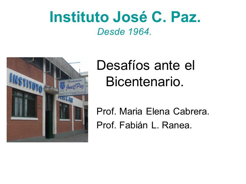 Instituto José C. Paz. Desde 1964. Desafíos ante el Bicentenario.